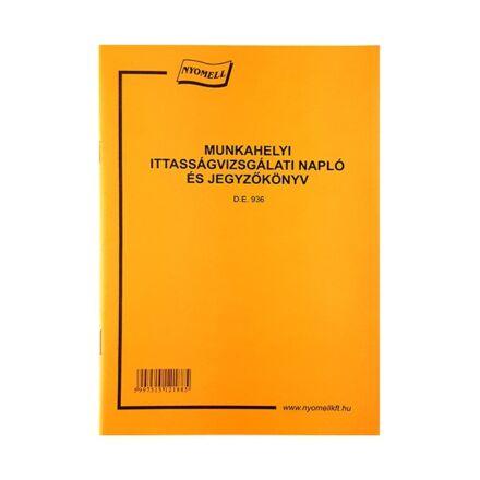 Nyomtatvány munkahelyi ittassági vizsgálati napló és jegyzőkönyv