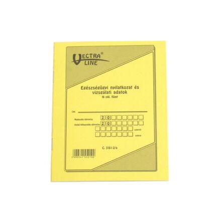 Nyomtatvány egészségügyi nyilatkozat és vizsgálati adatok VECTRA-LINE